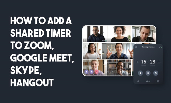 How to Add A Shared Timer to Zoom, Google Meet, Skype, Hangout?
