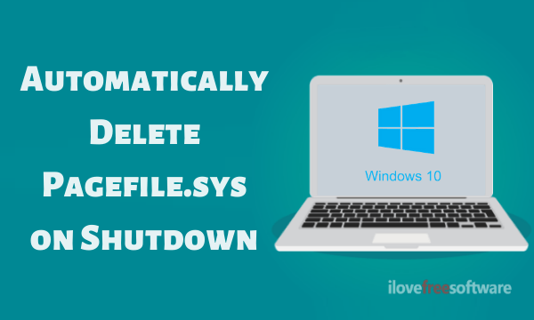 Set Pagefile.sys to Delete Automatically on Shutdown in Windows 10