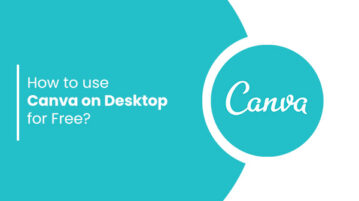How to use Canva on Desktop for Free