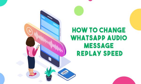 How to Change WhatsApp Audio Message Replay Speed?