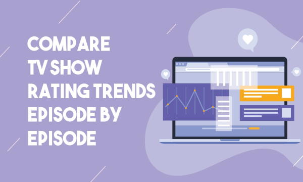 Compare TV Show Rating Trends by Episode Online with this Website