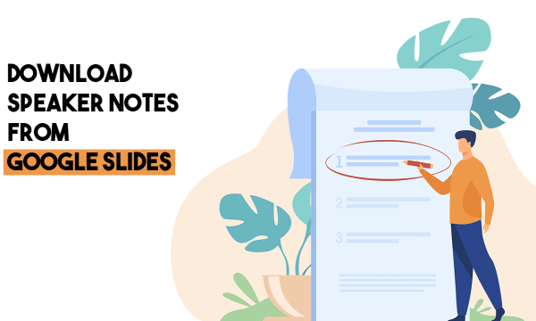 How to Download Speaker Notes from Google Slides?