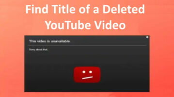 How to Find Title of Deleted YouTube Videos?