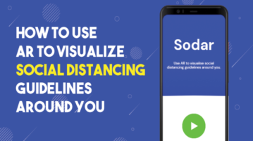 Use AR to Visualize Social Distancing Guidelines Around You with Google Sodar