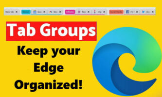 How to Use Tab Groups Feature in Microsoft Edge to Sort Tabs?