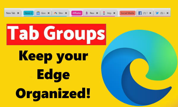 How to Use Tab Groups Features in Microsoft Edge to Group Tabs?