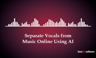 Separate Vocals from Music Online Using AI