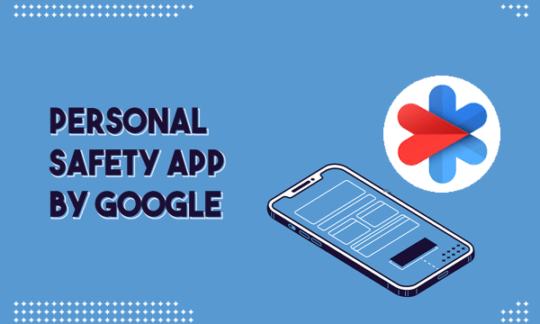 How to Setup and Use Personal Safety App on Pixel Phones?