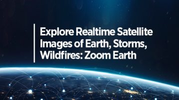 Explore Realtime Satellite Images of Earth, Storms, Wildfires: Zoom Earth