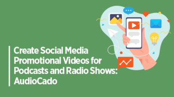Create Social Media Promotional Videos for Podcasts and Radio Shows: AudioCado