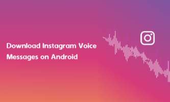 How to Save Instagram Voice Messages on Android