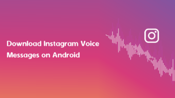 Download or Save Instagram Voice Messages