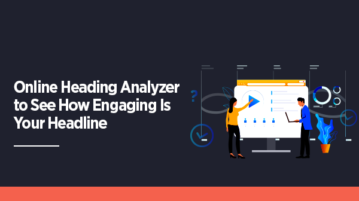 Online Heading Analyzer to See How Engaging Is Your Headline