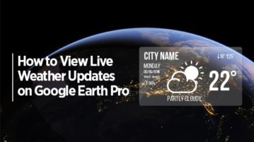 How to View Live Weather Updates on Google Earth Pro