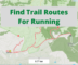Find Trail Routes For Running Through Parks, Forests