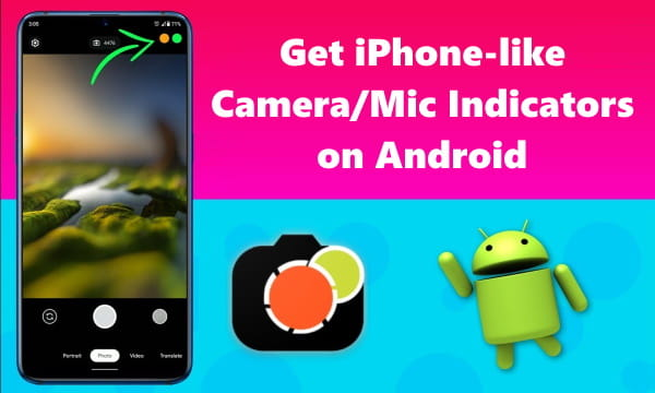 Get iPhone-like Camera/Mic Access Indicators on Android