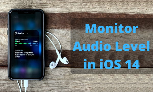 How to Monitor Earphone Audio Level in iOS 14