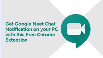 Get Google Meet Chat Notification on your PC with this Free Chrome Extension