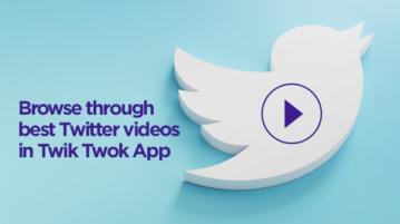 Browse through best Twitter videos in Twik Twok App