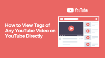 How to View Tags of Any YouTube Video on YouTube Directly?