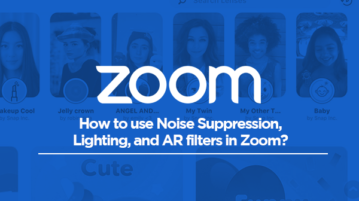 How to use Noise Suppression, Lighting, and AR filters in Zoom?