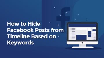 How to Hide Facebook Posts from Timeline Based on Keywords?