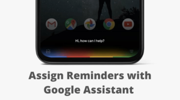 How to Assign Reminders with Google Assistant?