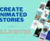 [4.0] Create Animated Stories from Photos Online for Free