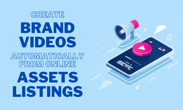 Create Brand Video Automatically from Online Assets Listing Free