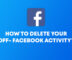 How to delete your Off-Facebook Activity?