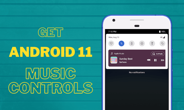 Get Android 11 Media Controls UI on Any Android Device