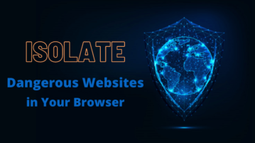 Visit Dangerous Websites Safely using Isolated Tab in Your Browser