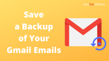 How to Save a Backup of Your Gmail Emails?