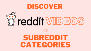 Discover Reddit Videos by Subreddits Categories at Once Place
