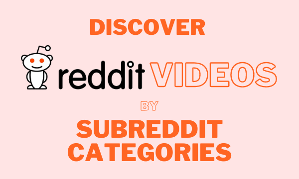 Discover Reddit Videos by Subreddits Categories in Once Place
