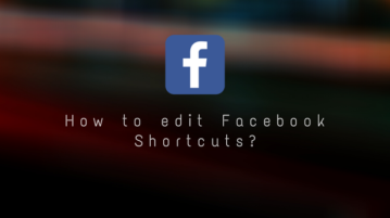 How to edit Facebook Shortcuts?