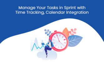 Manage Your Tasks in Sprint with Time Tracking, Calendar Integration