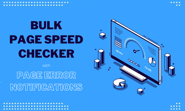 Komondor's Free Bulk Page Speed Checker with Error Notifications