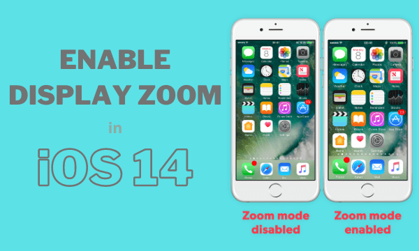 How to Enable Display Zoom in iOS 14?