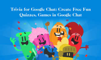 Trivia for Google Chat: Create Free Fun Quizzes, Games in Google Chat
