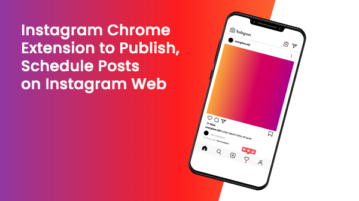 Instagram Chrome Extension to Publish, Schedule Posts on Instagram Web