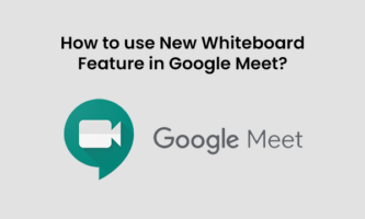 How to use New Whiteboard Feature in Google Meet?
