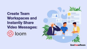 Create Team Workspaces and Instantly Share Video Messages: Loom