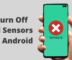 How to Turn Off All Sensors on Android Device?