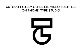 Automatically Generate Video Subtitles on Phone: Type Studio