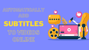 Automatically Add Subtitles to Video Online for Free