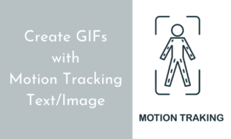 How to Create GIFs with Motion Tracking Text or Image?
