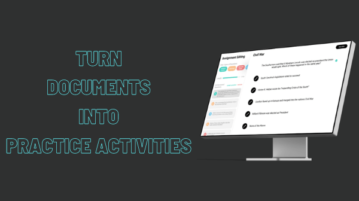 How to Turn Documents Into Practice Activities for Students?