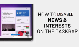 How to Disable News and Interests from Windows 10 Taskbar