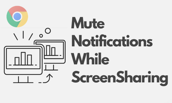 How to Mute Chrome Notifications When Sharing Screen
